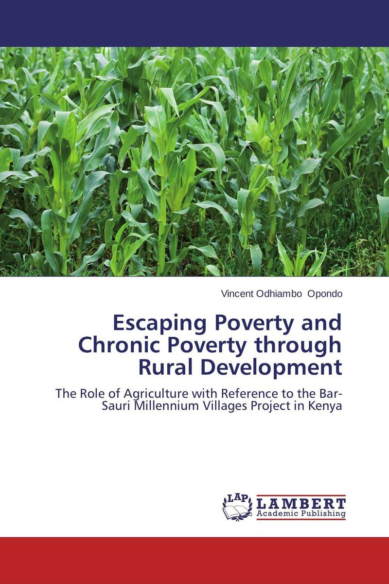 Escaping Poverty and Chronic Poverty through Rural Development role of ict in rural poverty alleviation