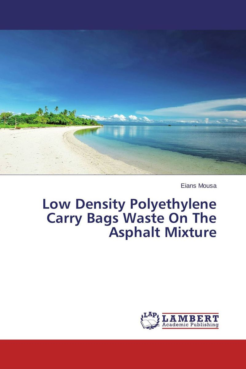 Low Density Polyethylene Carry Bags Waste On The Asphalt Mixture biodegradation of coffee pulp waste by white rotters