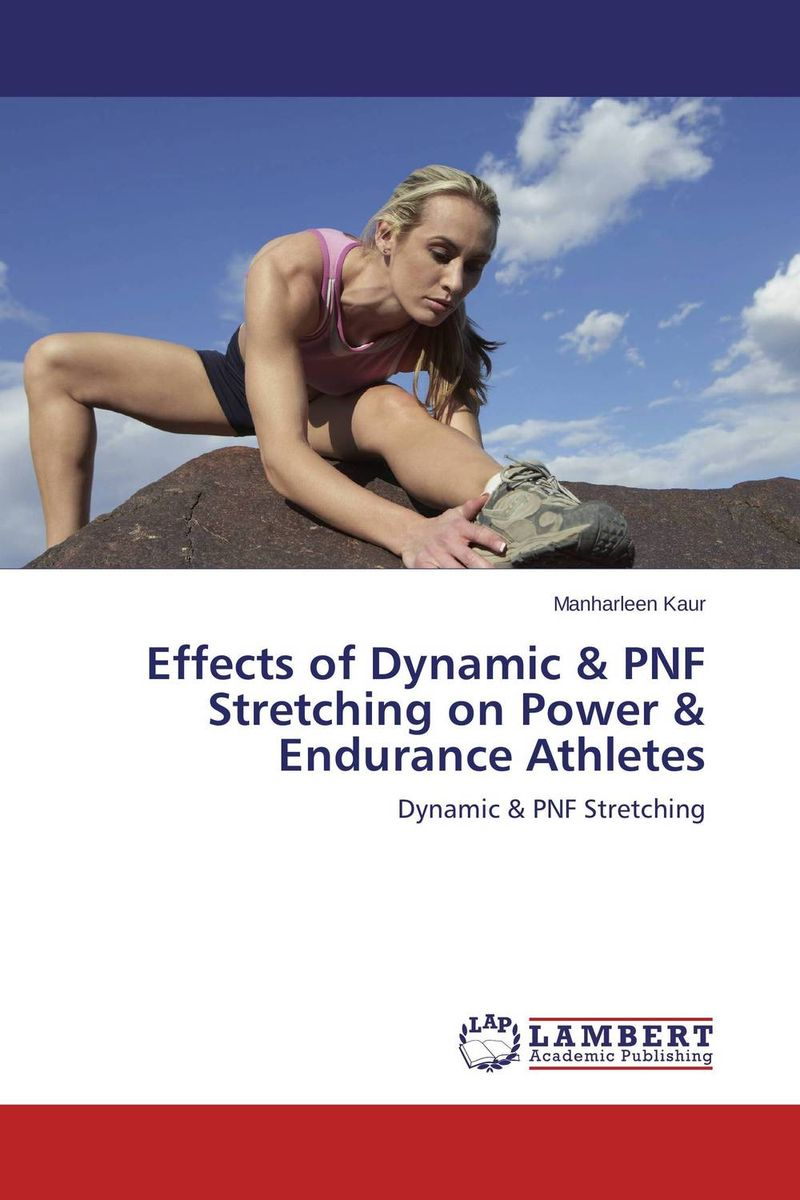 Effects of Dynamic & PNF Stretching on Power & Endurance Athletes
