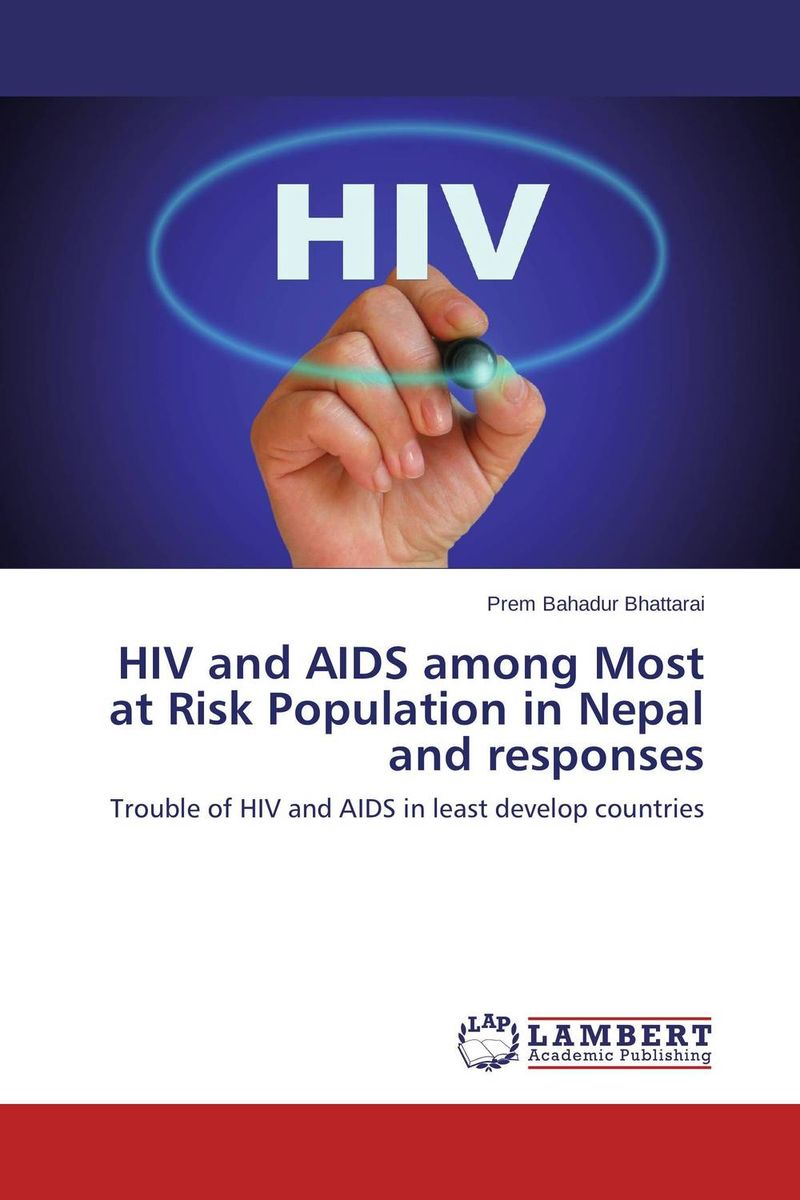 HIV and AIDS among Most at Risk Population in Nepal and responses hiv and aids among university employees