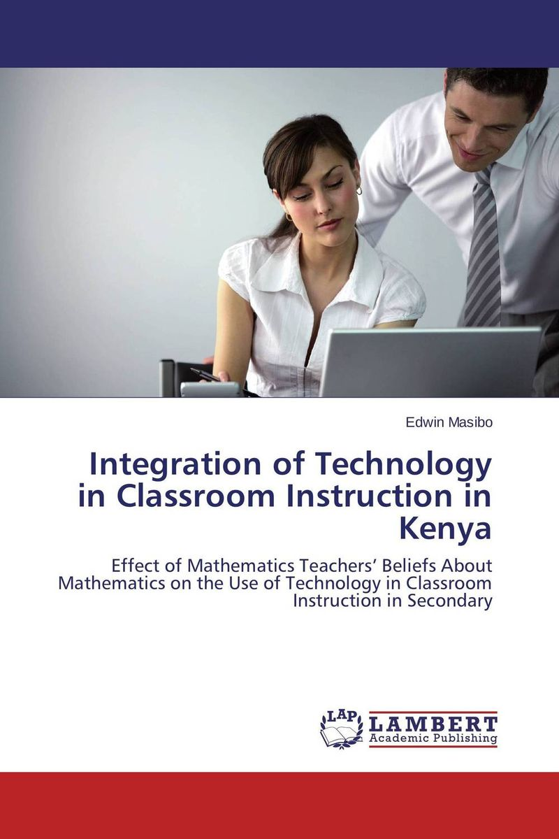 Integration of Technology in Classroom Instruction in Kenya the integration of ethnic kazakh oralmans into kazakh society