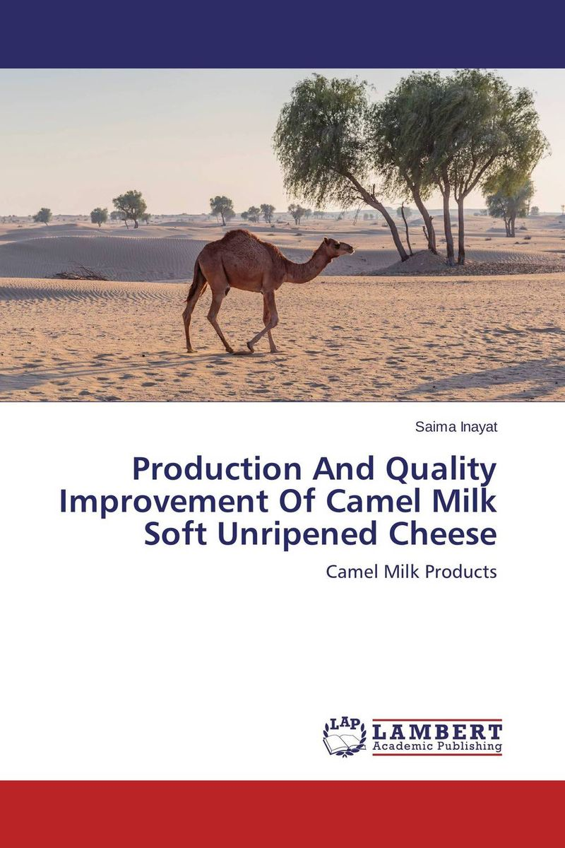 Production And Quality Improvement Of Camel Milk Soft Unripened Cheese