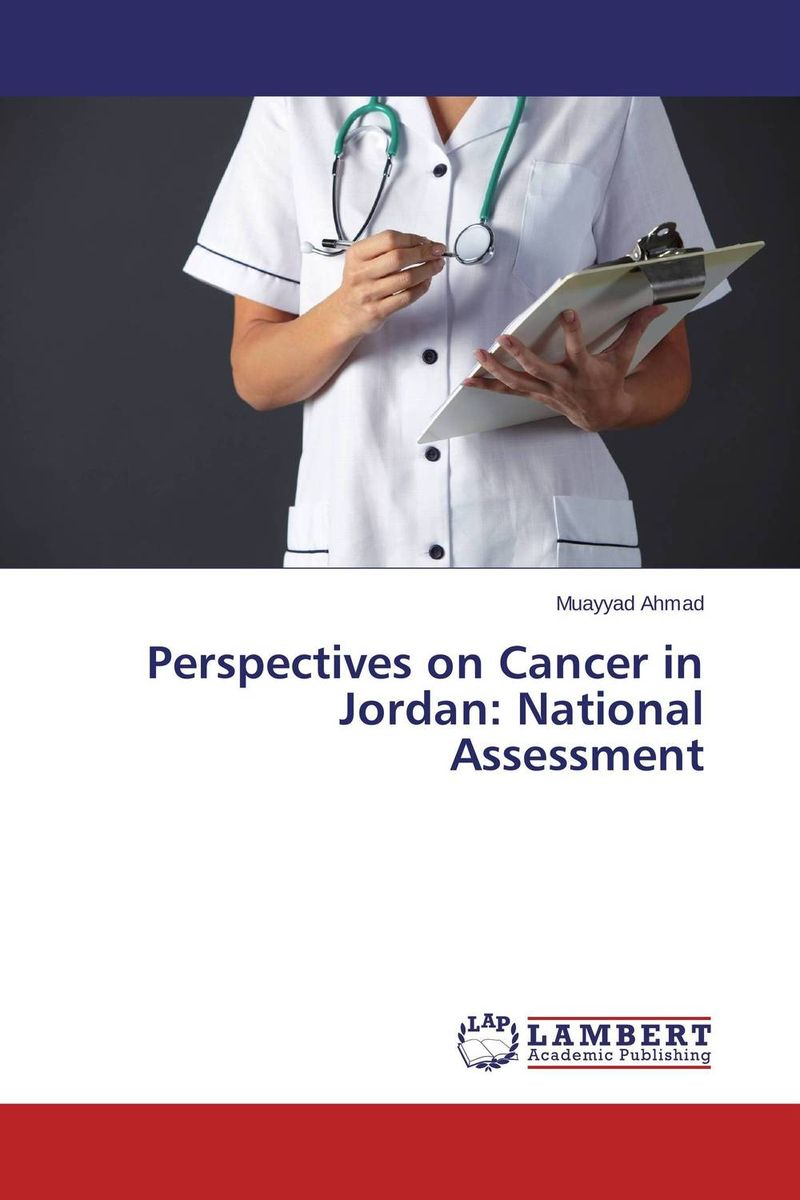 Perspectives on Cancer in Jordan: National Assessment socio psychological impact of cancer on patients and their families