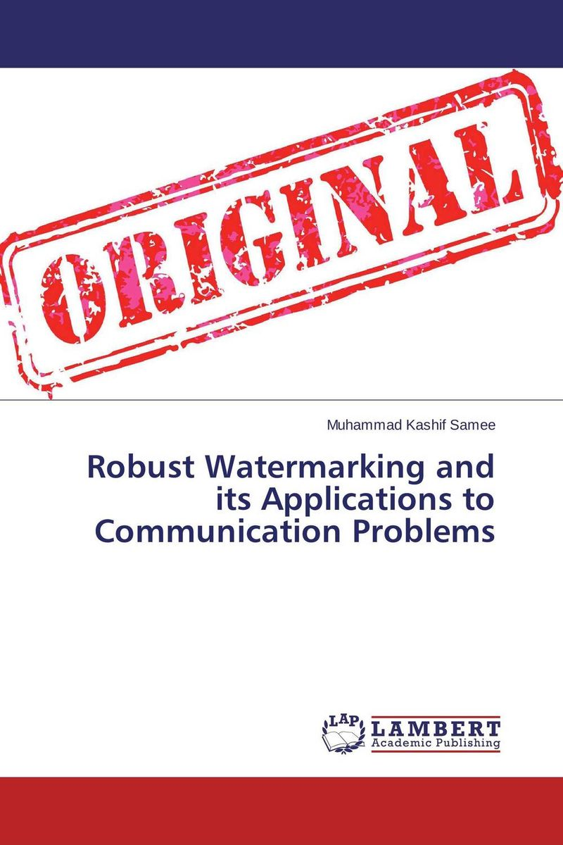 Robust Watermarking and its Applications to Communication Problems an introduction to digital image watermarking
