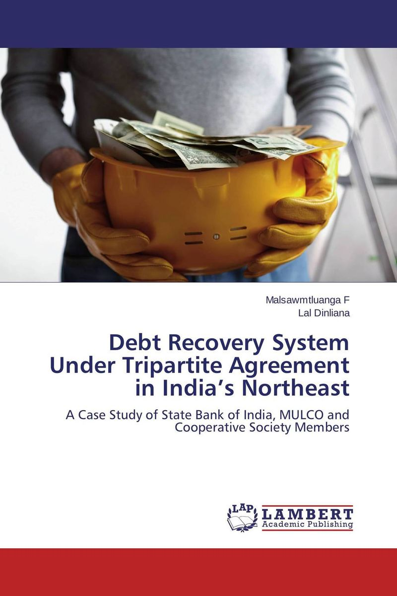 Debt Recovery System Under Tripartite Agreement in India's Northeast laszlo drienko a linguistic agreement mapping system model