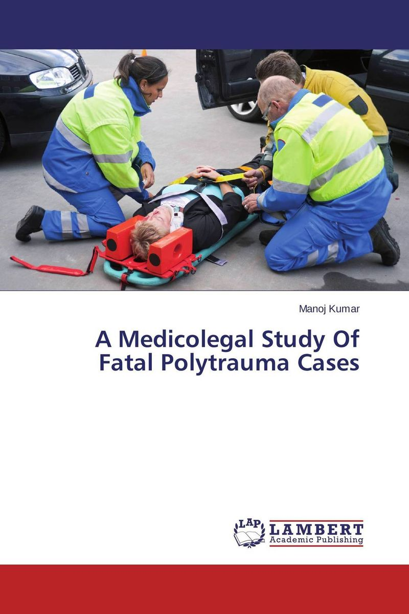 A Medicolegal Study Of Fatal Polytrauma Cases fatal misconception – the struggle to control world population