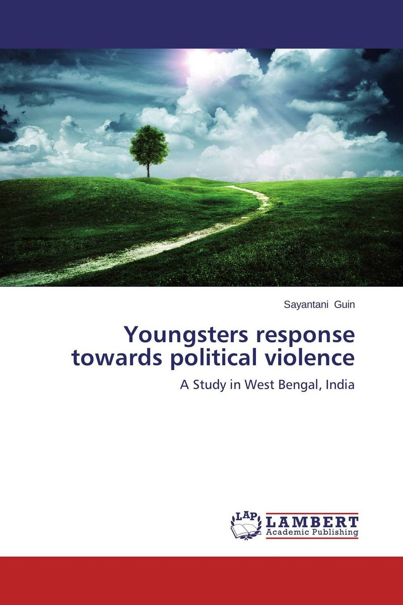 Youngsters response towards political violence nation gender and cultures of violence