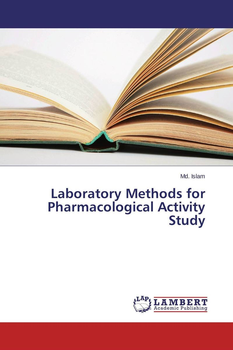 Laboratory Methods for Pharmacological Activity Study the role of evaluation as a mechanism for advancing principal practice