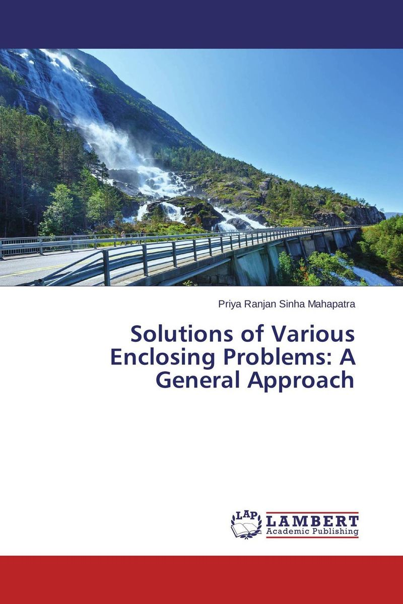 Solutions of Various Enclosing Problems: A General Approach management dilemmas the theory of constraints approach to problem identification and solutions the crc press series on constraints management