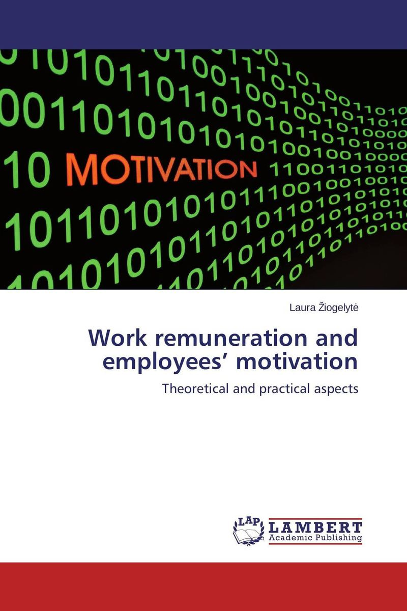 Work remuneration and employees' motivation