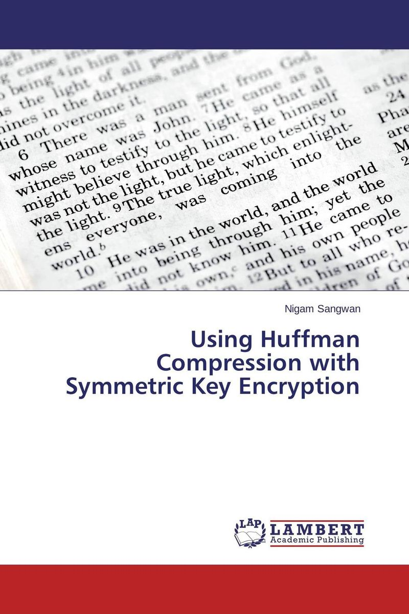 Using Huffman Compression with Symmetric Key Encryption купить