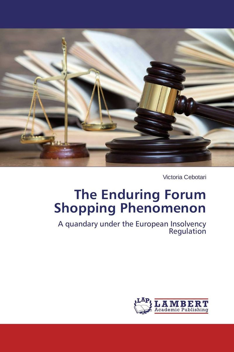 The Enduring Forum Shopping Phenomenon marta tsvengrosh arbitration and insolvency conflict of laws issues