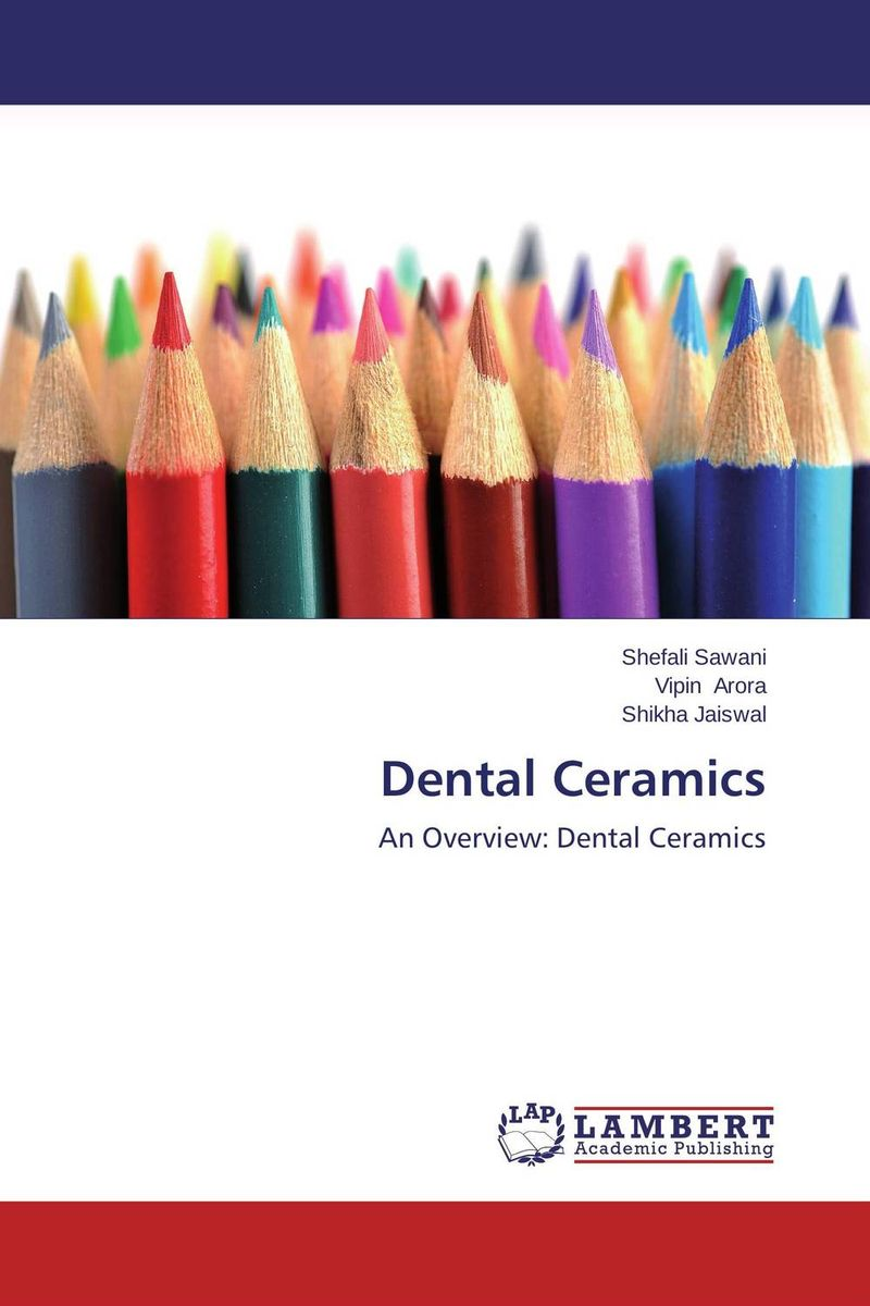 Dental Ceramics simranjeet kaur amaninder singh and pranav gupta surface properties of dental materials under simulated tooth wear