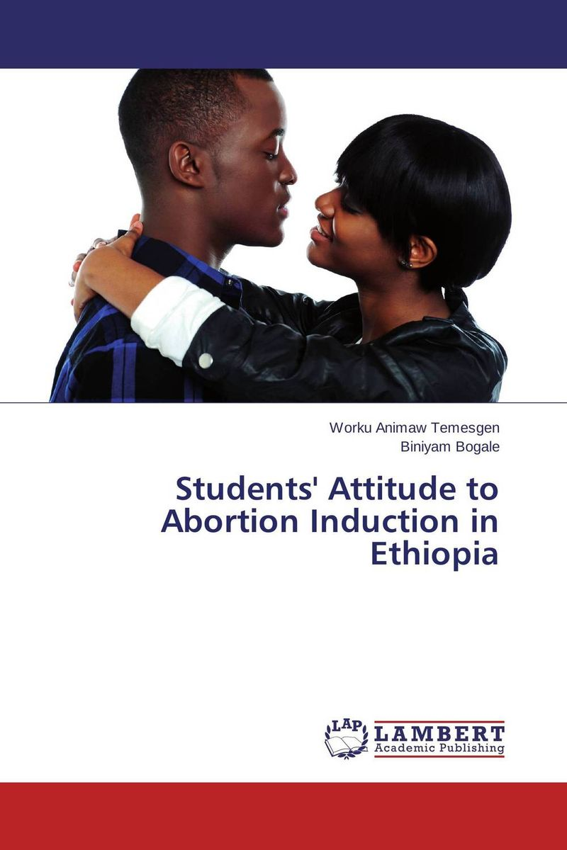 Students' Attitude to Abortion Induction in Ethiopia