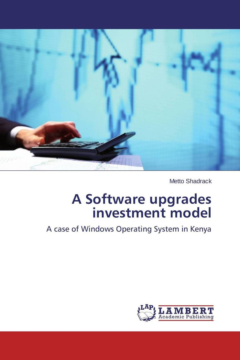 A Software upgrades investment model a software upgrades investment model