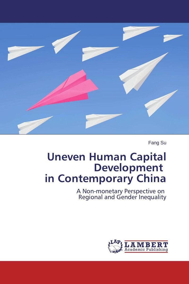 Uneven Human Capital Development in Contemporary China khondoker abdul mottaleb human capital and industrial development