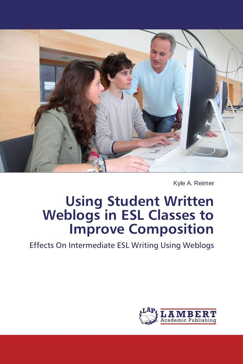 Using Student Written Weblogs in ESL Classes to Improve Composition