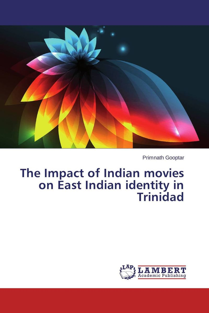 The Impact of Indian movies on East Indian identity in Trinidad
