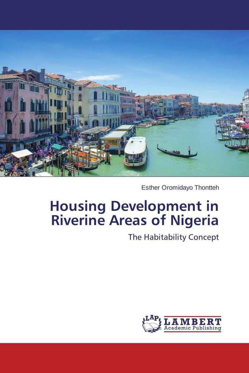 Housing Development in Riverine Areas of Nigeria lawal mohammad anka dynamics of rural development in nigeria