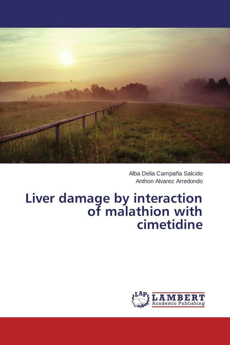 Liver damage by interaction of malathion with cimetidine zahra batool asma haque and sana sadiq lead intoxication and evaluation of oxidative stress in humans