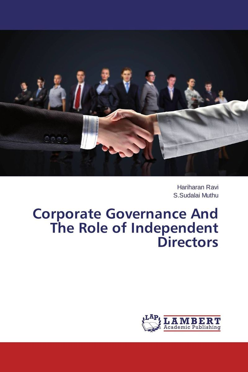 Corporate Governance And The Role of Independent Directors dysfunctions in accounting and the role of corporate lobbying