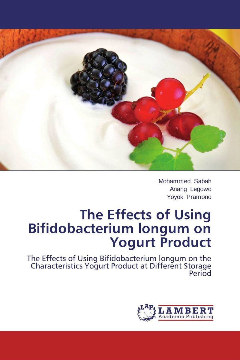 The Effects of Using Bifidobacterium longum on Yogurt Product vinay kumar anand prakash singh and lalit kumar thermal shock effects on bacterial survival using gfp