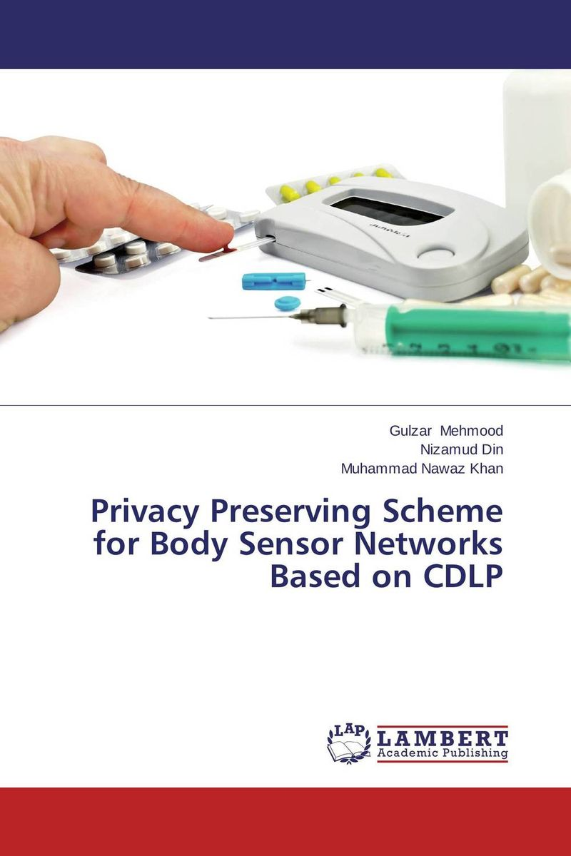 Privacy Preserving Scheme for Body Sensor Networks Based on CDLP networks security and communication