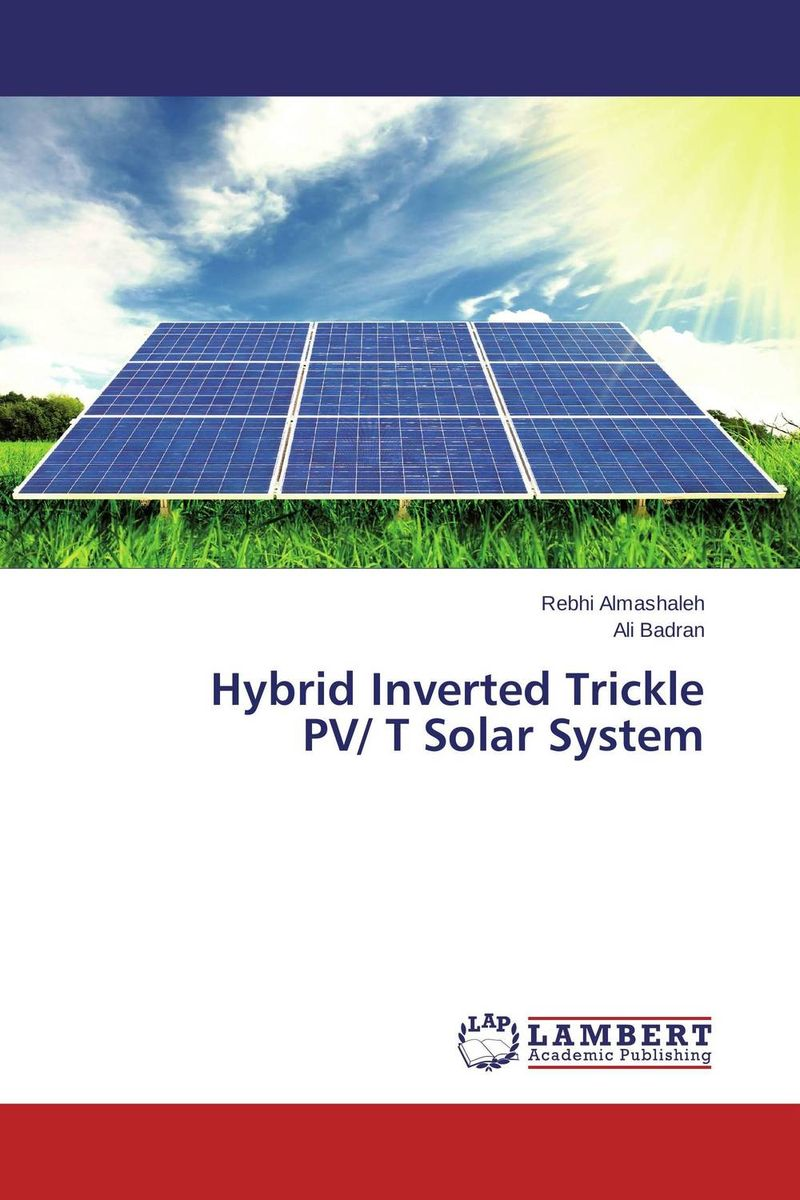 Hybrid Inverted Trickle PV/ T Solar System