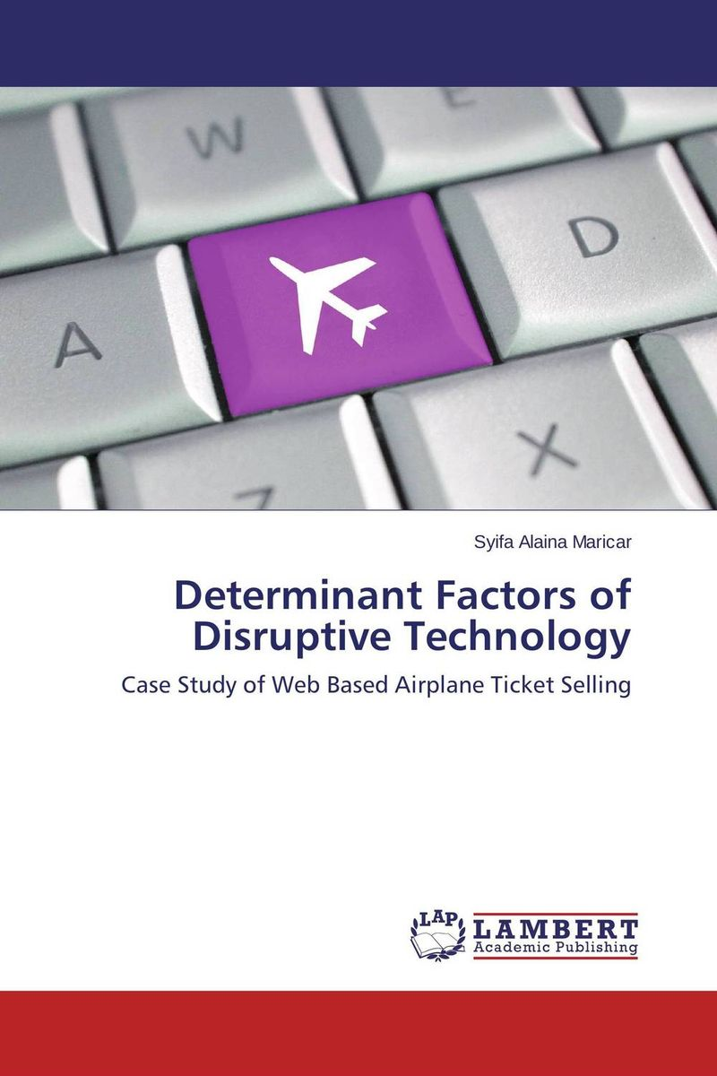 Determinant Factors of Disruptive Technology