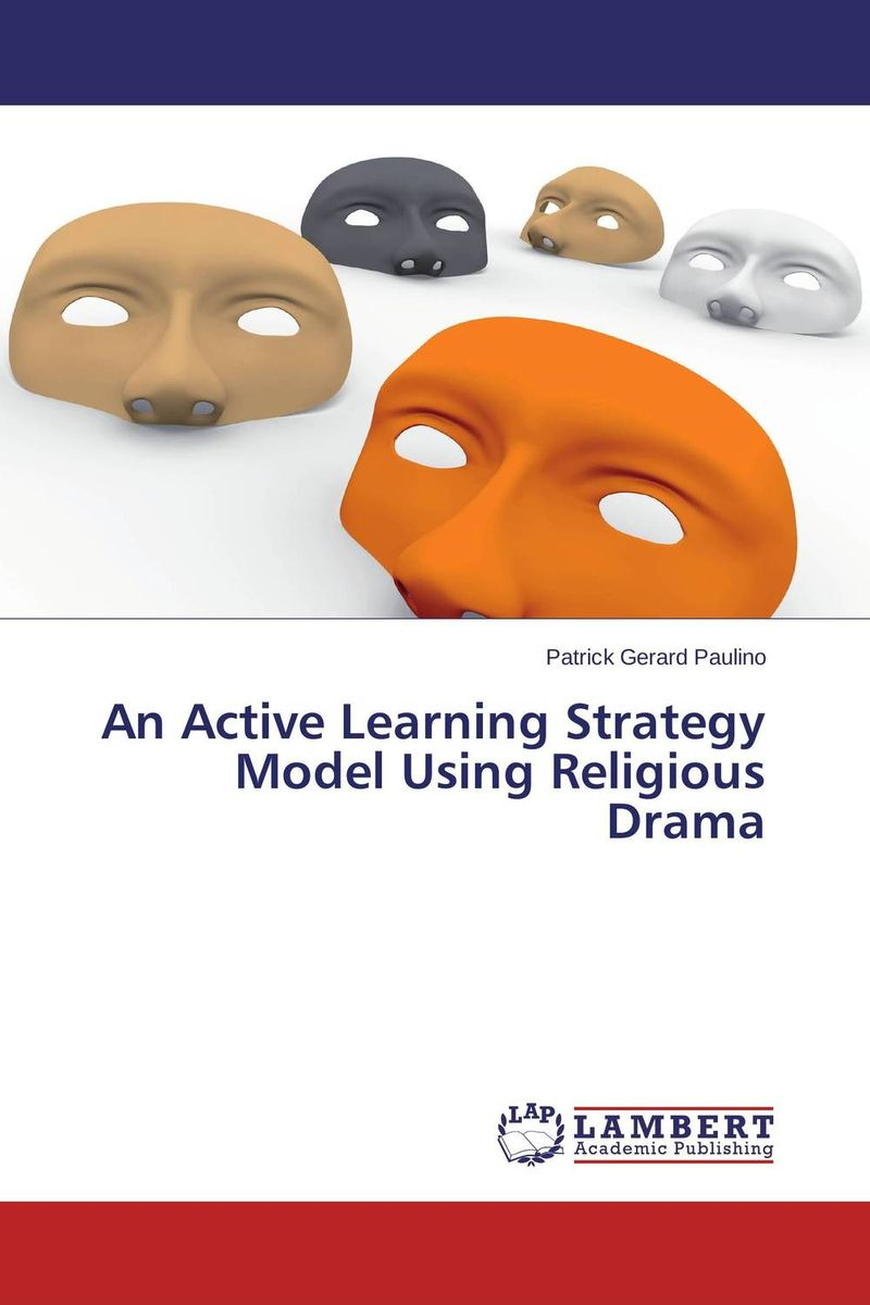 An Active Learning Strategy Model Using Religious Drama strategy for successful e learning implementation in higher education