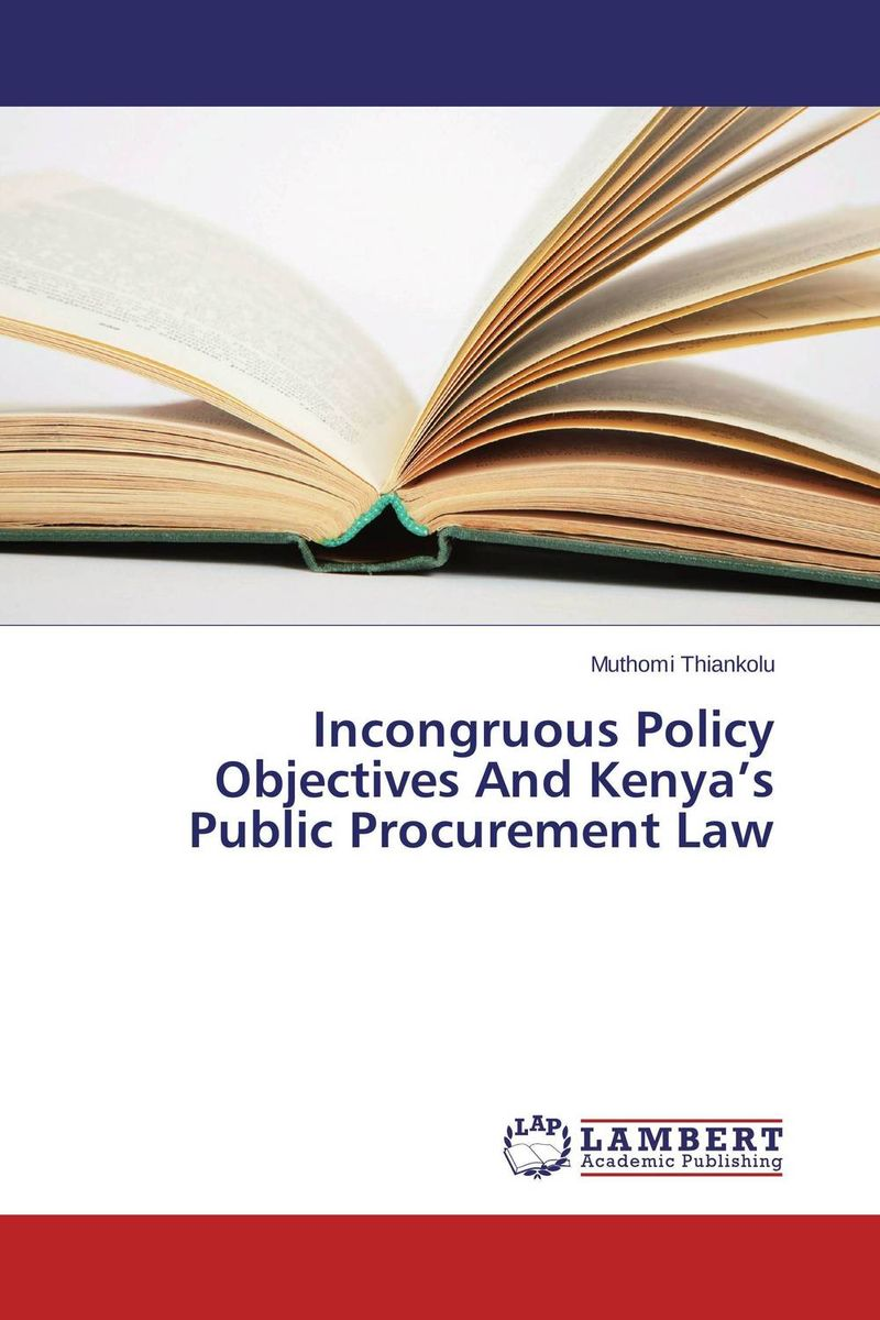 Incongruous Policy Objectives And Kenya's Public Procurement Law the adoption of e procurement