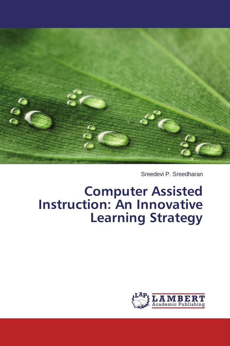 Computer Assisted Instruction: An Innovative Learning Strategy rupesh patel analysis of computer assisted learning material