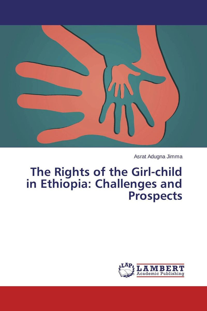 где купить The Rights of the Girl-child in Ethiopia: Challenges and Prospects по лучшей цене