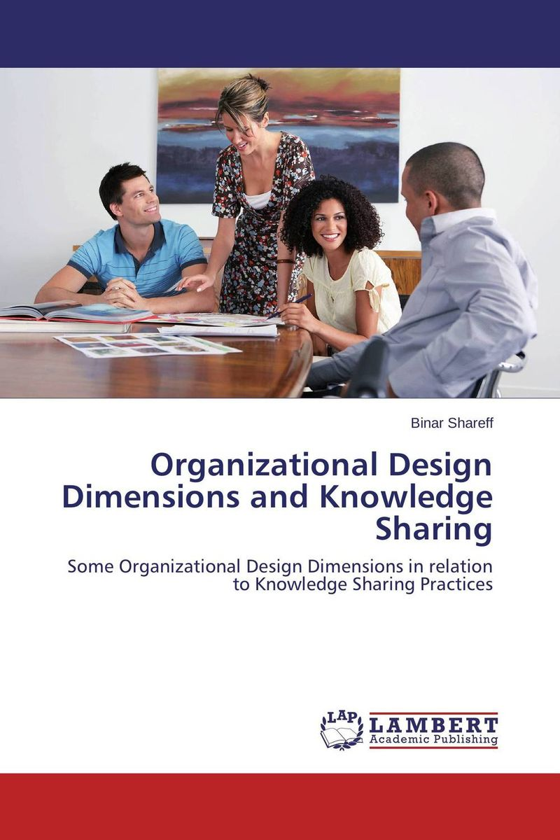 Organizational Design Dimensions and Knowledge Sharing