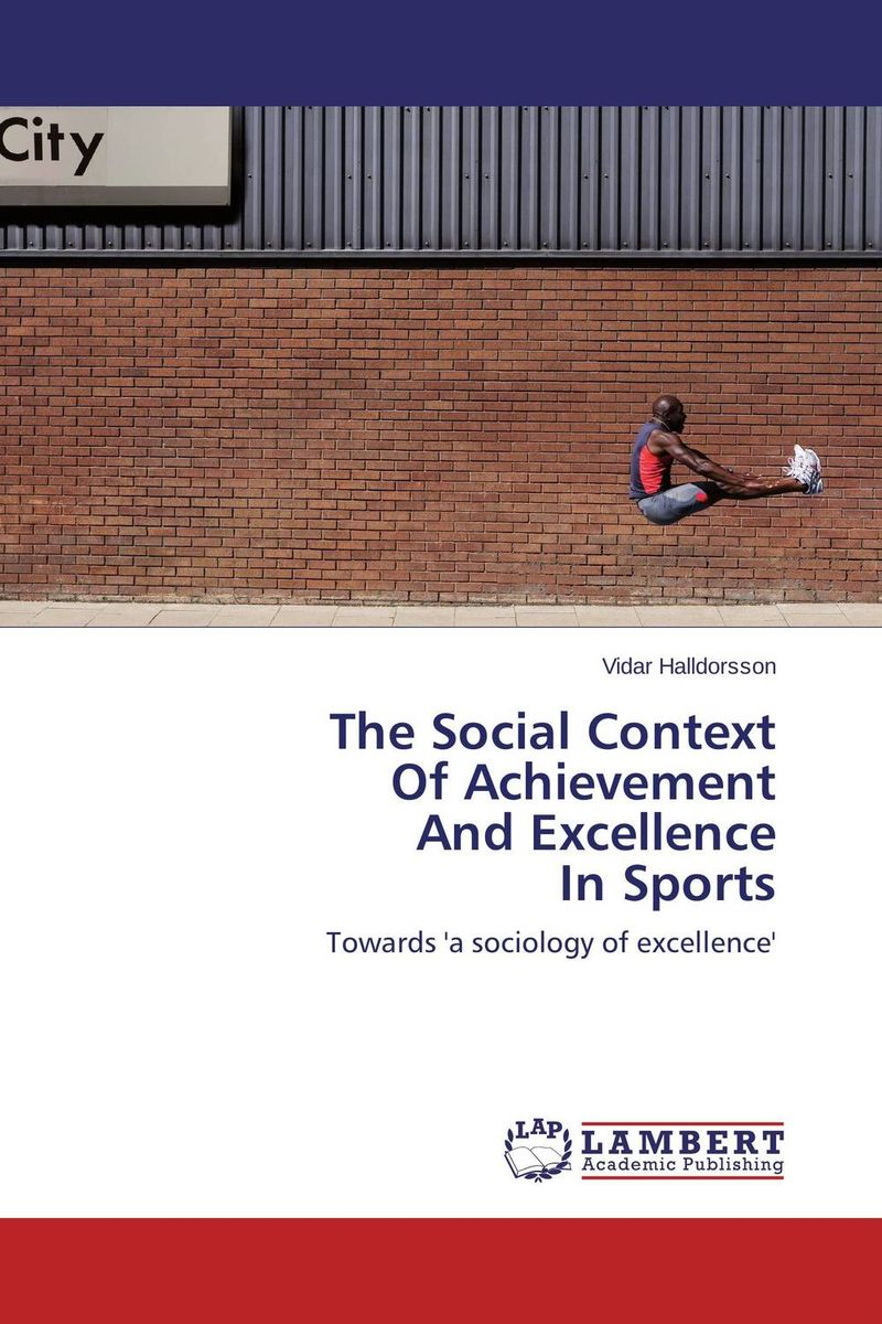 The Social Context Of Achievement And Excellence In Sports kids don t want to fail – oppositional culture and the black–white achievement gap