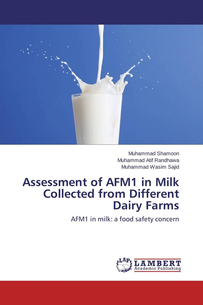 Assessment of AFM1 in Milk Collected from Different Dairy Farms muhammad shamoon muhammad atif randhawa and muhammad wasim sajid assessment of afm1 in milk collected from different dairy farms