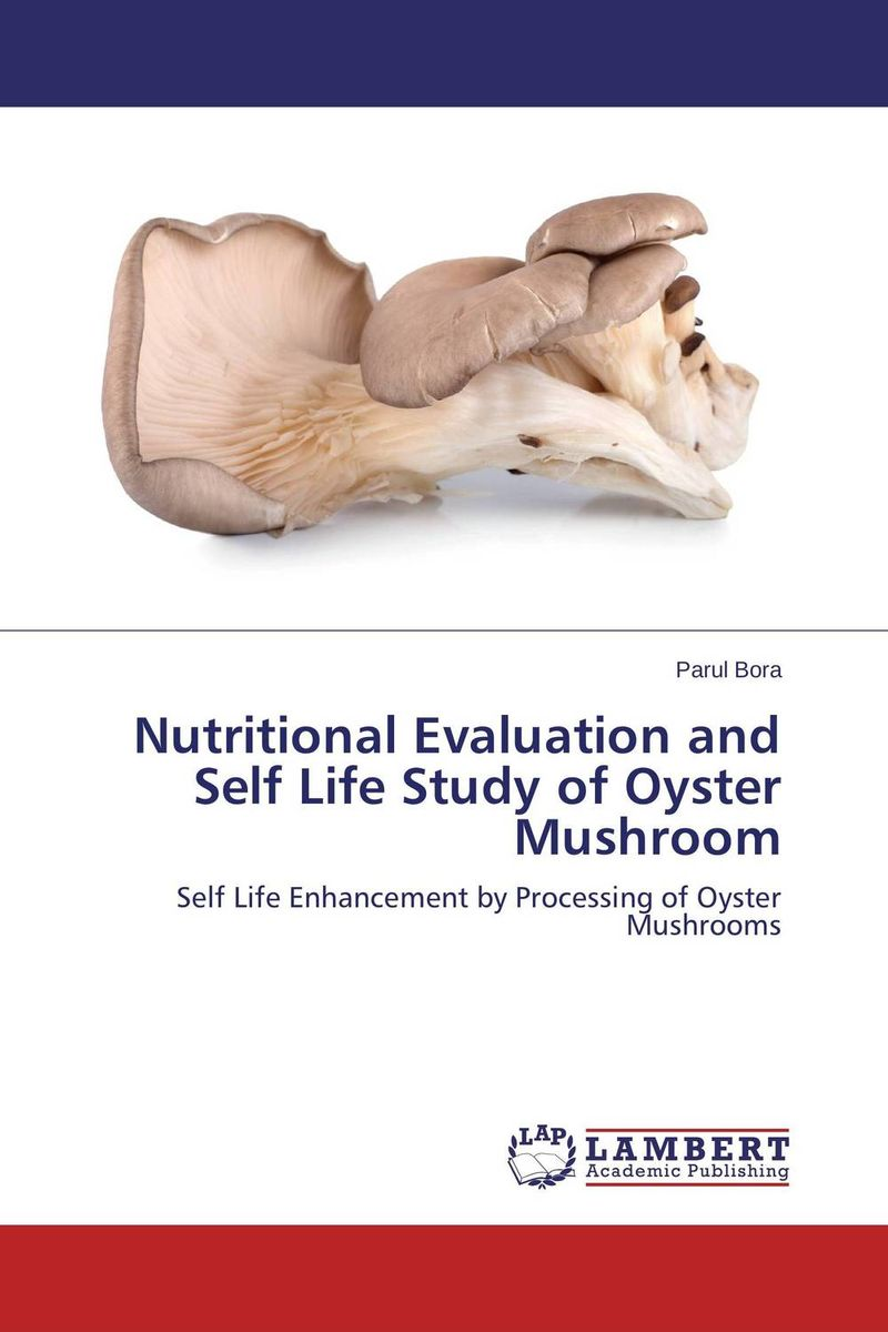 Nutritional Evaluation and Self Life Study of Oyster Mushroom a study of the religio political thought of abdurrahman wahid