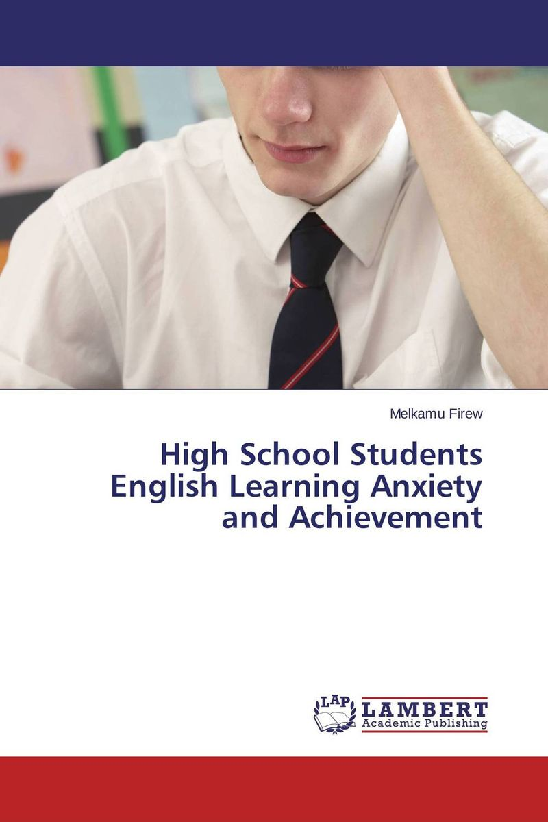 High School Students English Learning Anxiety and Achievement learning english language via snss and students academic self efficacy
