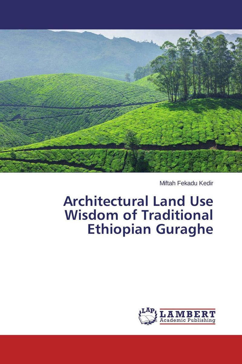Architectural Land Use Wisdom of Traditional Ethiopian Guraghe traditional house form in old calabar efik land