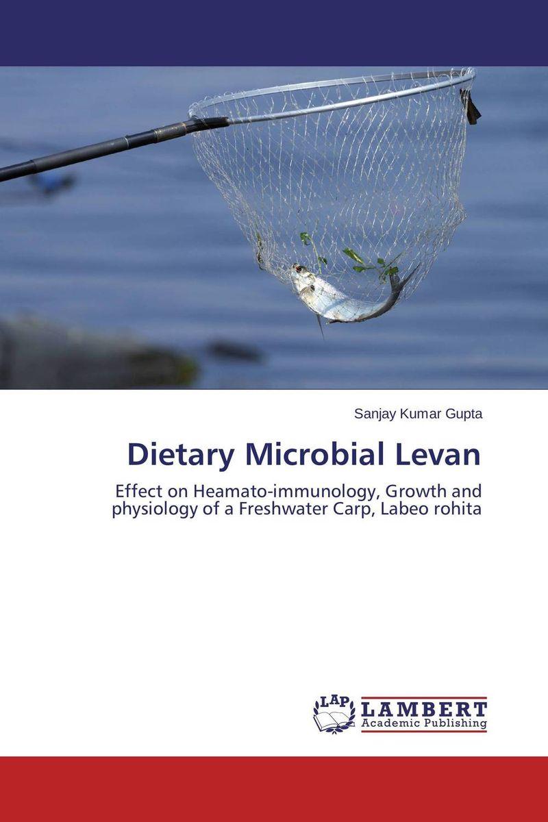 Dietary Microbial Levan протоиерей владимир тимаков так возлюбил бог мир искупительный подвиг господа иисуса христа