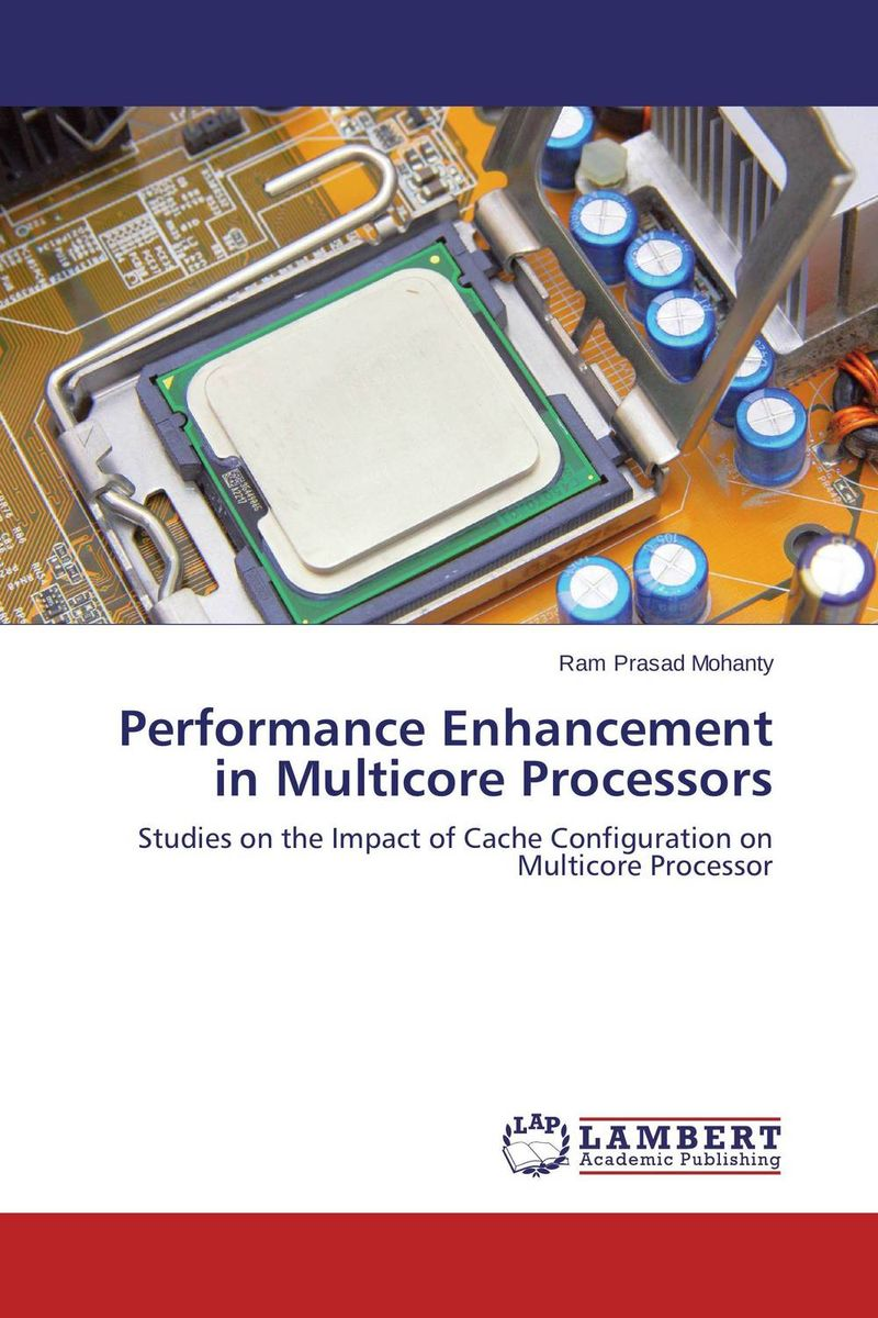 Performance Enhancement in Multicore Processors cache energy optimization techniques for modern processors