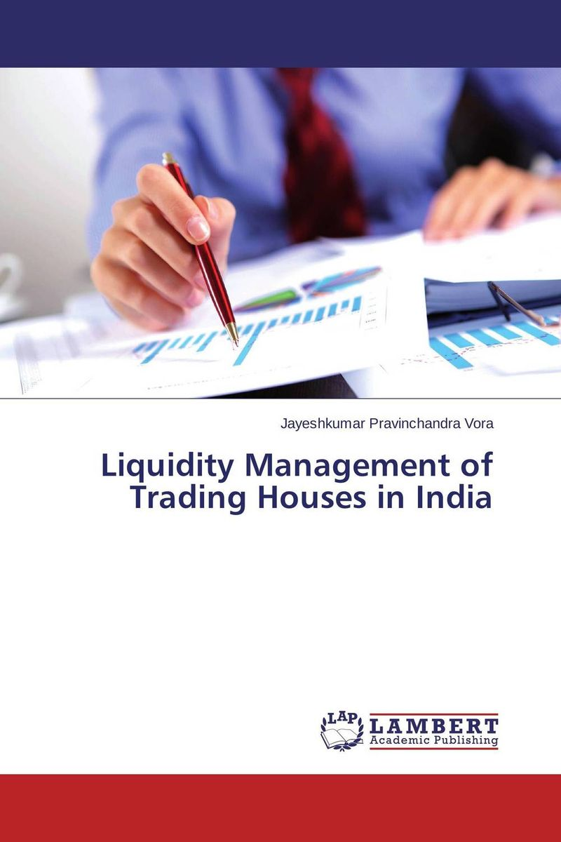 Liquidity Management of Trading Houses in India moorad choudhry fixed income markets management trading and hedging