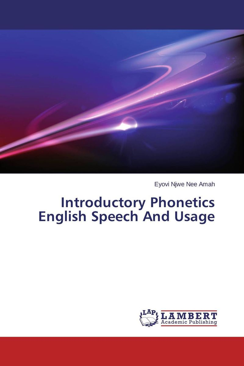 Introductory Phonetics English Speech And Usage