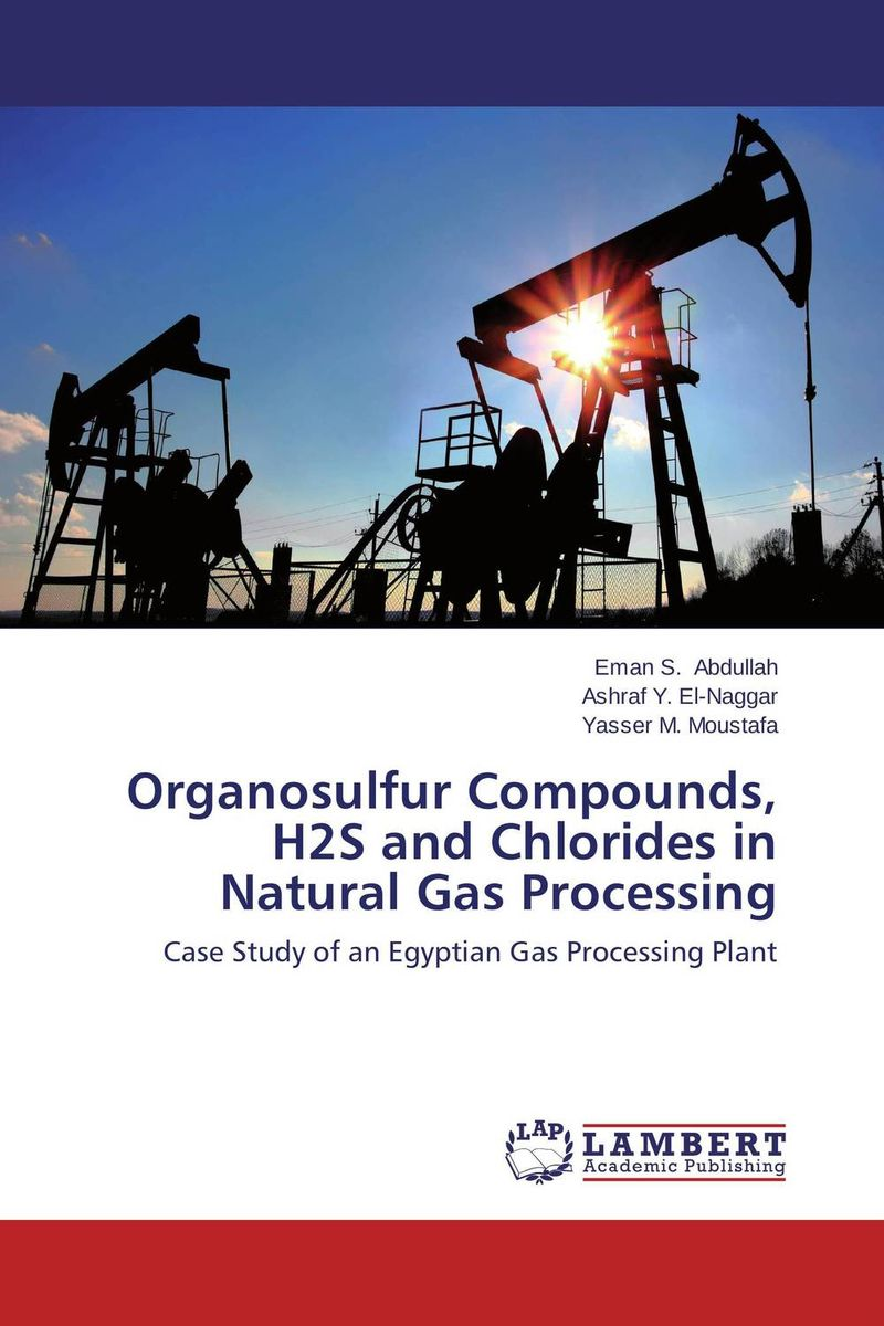 Organosulfur Compounds, H2S and Chlorides in Natural Gas Processing nify benny and c h sujatha enrichment of sulphur compounds in the cochin estuarine system