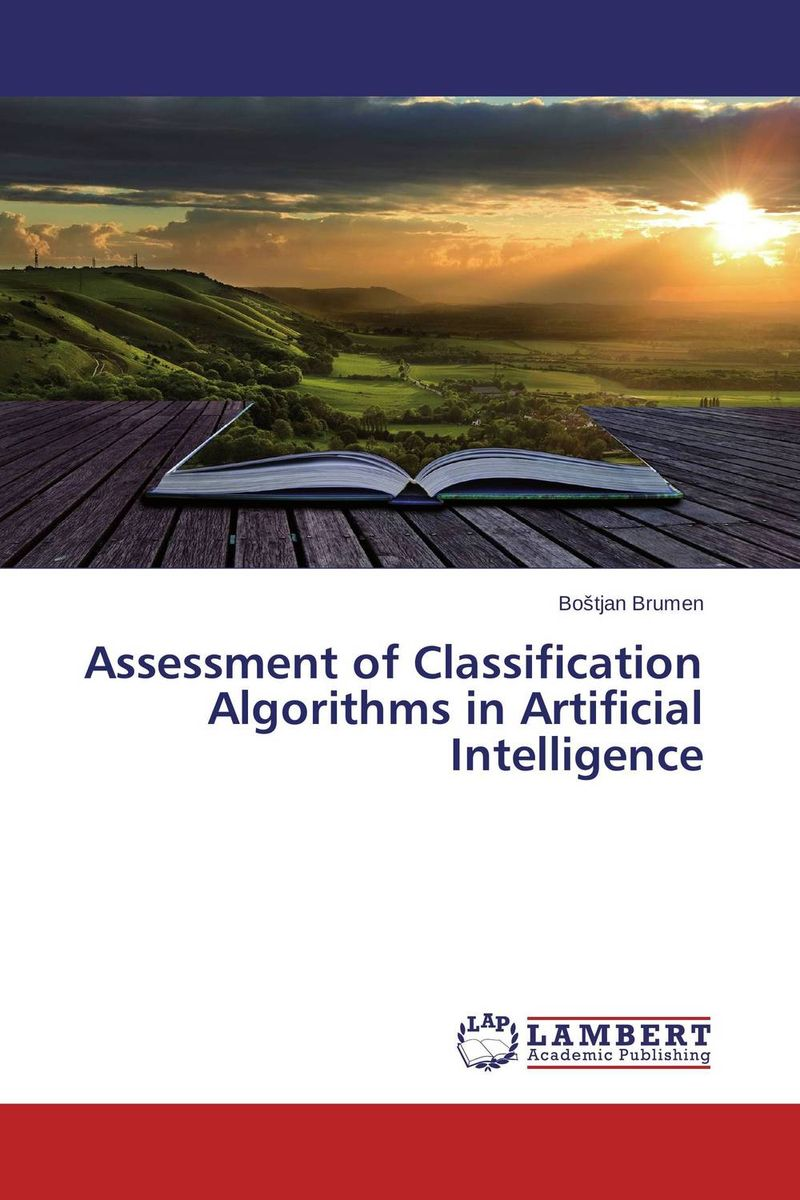 Assessment of Classification Algorithms in Artificial Intelligence parallel algorithms for free and associative commutative unification