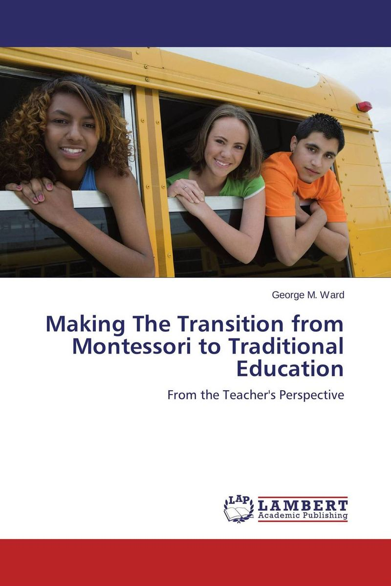 Making The Transition from Montessori to Traditional Education alan roxburgh missional map making skills for leading in times of transition