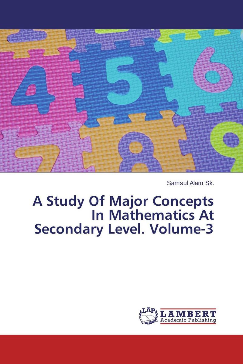 A Study Of Major Concepts In Mathematics At Secondary Level. Volume-3 practical manual on applied mathematics