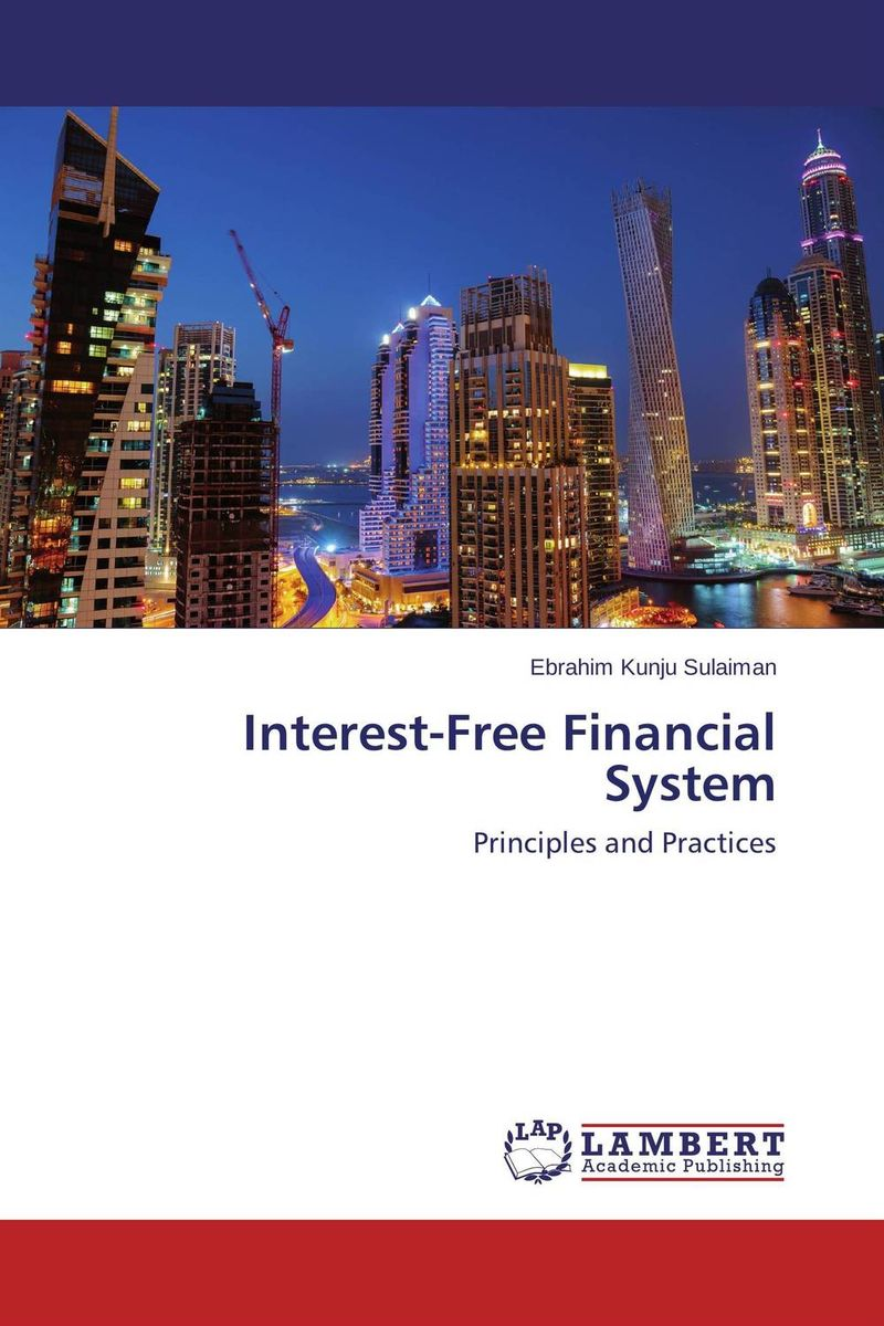 Interest-Free Financial System brian kettell the islamic banking and finance workbook step by step exercises to help you master the fundamentals of islamic banking and finance