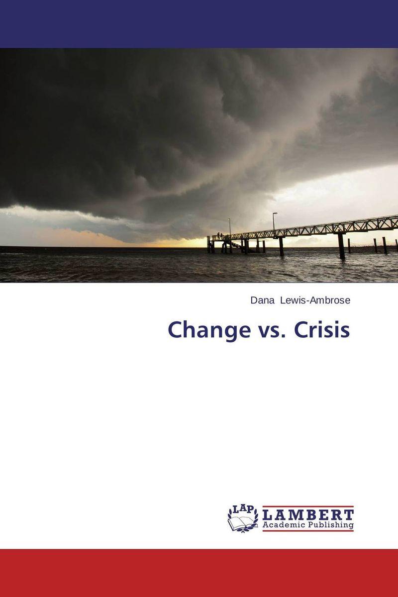 Change vs. Crisis the wangs vs the world