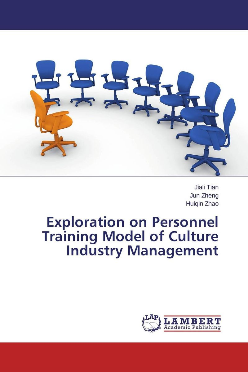Exploration on Personnel Training Model of Culture Industry Management jill anne o sullivan validating academic training versus industry training using erp